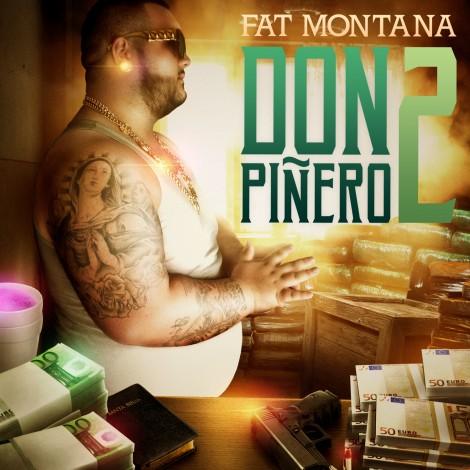 Fat Montana – Don Piñero 2