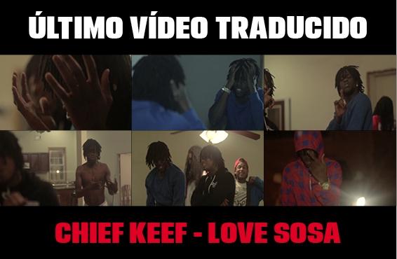 Nuevo vídeo subtitulado: Chief Keef – Love Sosa