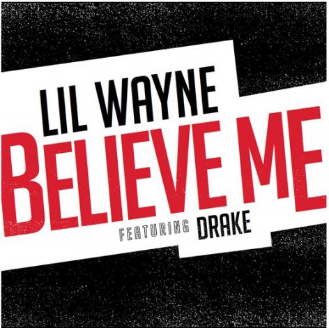 Lil Wayne – Believe Me (feat. Drake) [Prod. by Vinylz & Boi-1da]