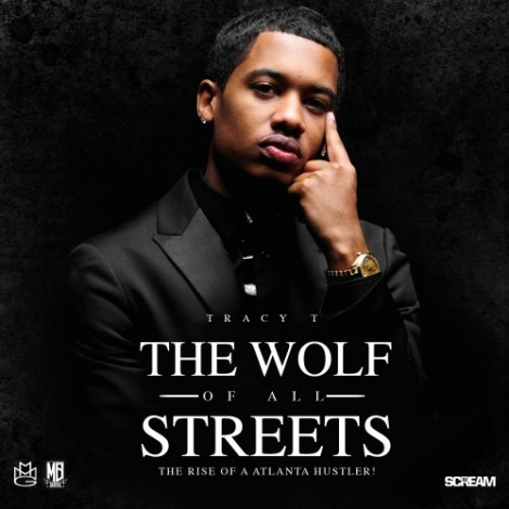 Tracy T – The Wolf Of All Streets (Hosted by MMG)