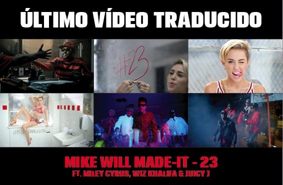 Nuevo vídeo subtitulado: Mike WiLL Made It – 23 (feat. Miley Cyrus, Wiz Khalifa & Juicy J)