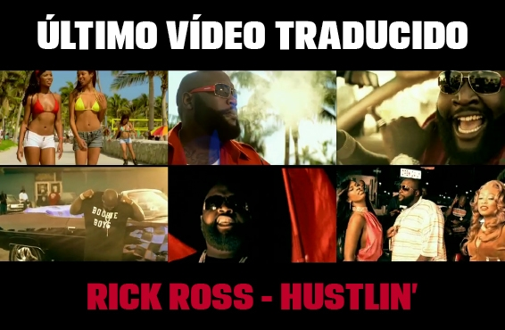 Nuevo vídeo subtitulado: Rick Ross – Hustlin'