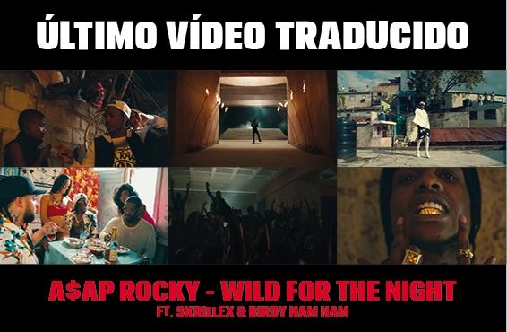 Nuevo vídeo subtitulado: A$AP Rocky – Wild for the night (feat. Skrillex & Birdy Nam Nam)
