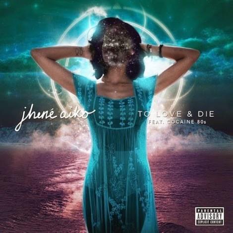 Jhené Aiko – To Love & Die (feat. Cocaine 80s)
