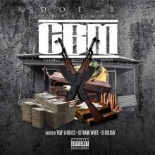 Doe B Presents C.B.M.: Choppaz, Brickz & Money