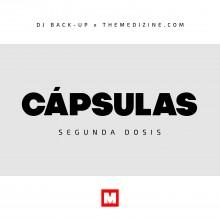 DJ Back-Up & The Medizine – Cápsulas (2ª Dosis)