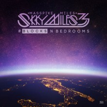 Masspike Miles – Skky Miles 3 Pt. 2: Blocks & Bedrooms