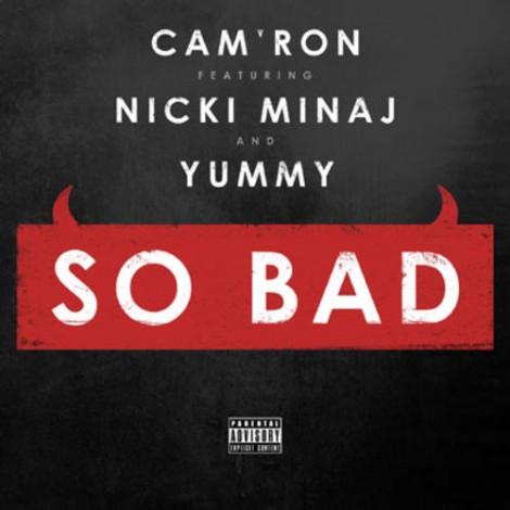 Cam'ron – So Bad (feat. Nicki Minaj & Yummy)