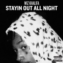 Wiz Khalifa – Stayin Out All Night