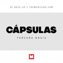DJ Back-Up & The Medizine – Cápsulas (3ª Dosis)