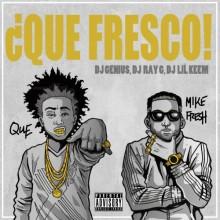 Que & Mike Fresh – ¿Que Fresco!