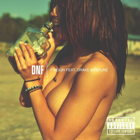 P. Reign – DnF (feat. Drake & Future)