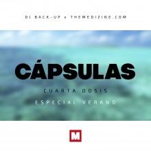 DJ Back-Up & The Medizine – Cápsulas (4ª Dosis) Especial Verano
