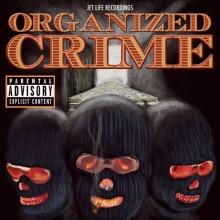 Jet Life – Organized Crime