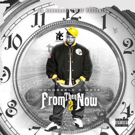 Honorable C Note – From Then Til Now