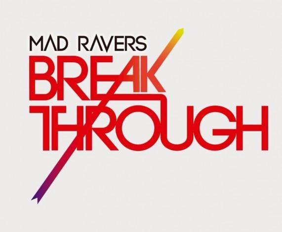 MAD RAVERS – BreakThrough (Original Mix)