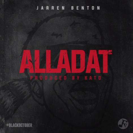 Jarren Benton – Alladat (Prod. Kato)
