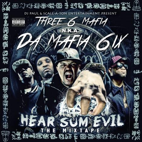 Da Mafia 6ix (Three 6 Mafia) – Hear Sum Evil