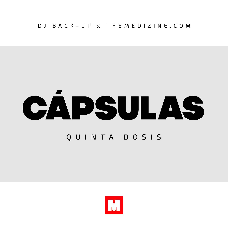 DJ Back-Up & The Medizine – Cápsulas (5ª Dosis)