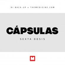 DJ Back-Up & The Medizine – Cápsulas (6ª Dosis)
