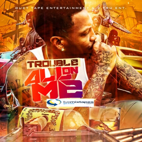 Trouble – All On Me