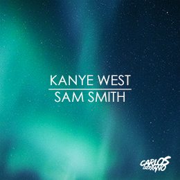 Kanye West Vs. Sam Smith – Tell Me I'm The Only One (Carlos Serrano Mix)