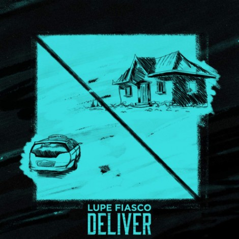 Lupe Fiasco – Deliver (feat. Ty Dolla $ign)