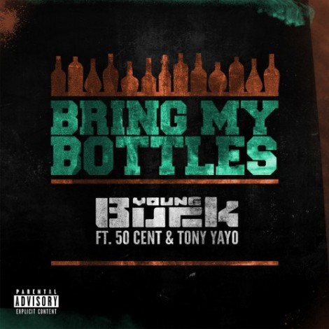 Young Buck – Bring My Bottles (feat. 50 Cent & Tony Yayo)