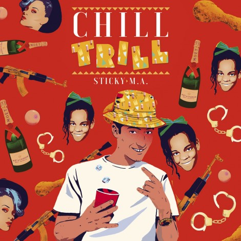 Sticky M.A. (Manto) – Chill Trill