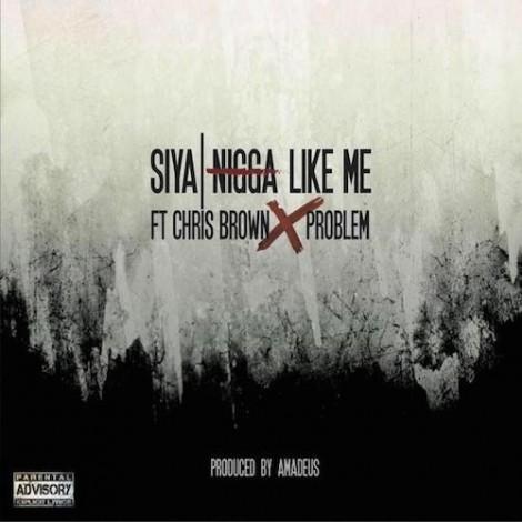 Siya – Nigga Like Me (feat. Chris Brown & Problem)