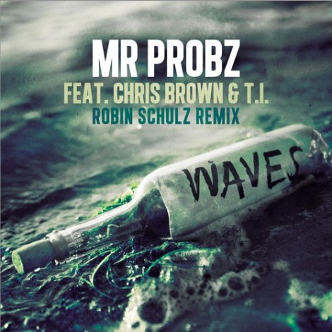 Mr. Probz – Waves (Remix) (feat. Chris Brown & T.I.)