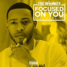 Eric Bellinger – Focused On You (feat. 2 Chainz)