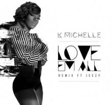 K. Michelle – Love Em All (Remix) (feat. Jeezy)