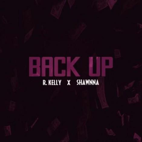 R. Kelly – Back Up (feat. Shawnna)