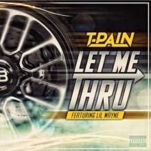 T-Pain – Let Me Thru (feat. Lil Wayne)