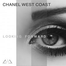 Chanel West Coast – Looking Forward