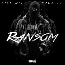 Mike WiLL Made-It – Ransom