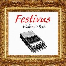 Wale & A-Trak – Festivus