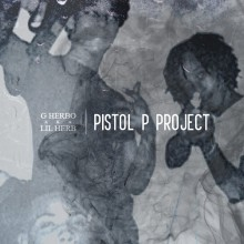 G Herbo aka Lil Herb – Pistol P Project