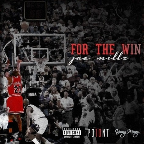 Jae Millz – For The Win