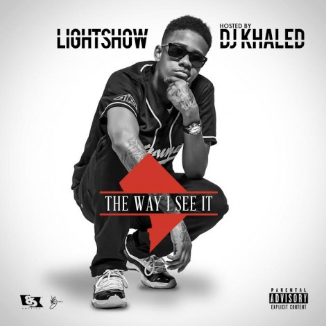 Lightshow – The Way I See It (Hosted by DJ Khaled)