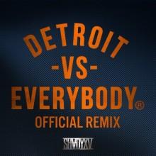 Eminem – Detroit Vs. Everybody (Remix)