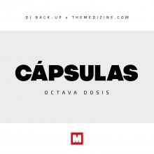 DJ Back-Up & The Medizine – Cápsulas (8ª Dosis)