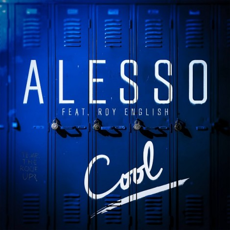 Alesso – Cool (Feat. Roy English)