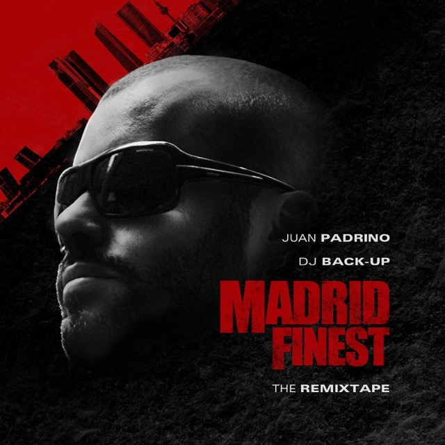 Padrino – Madrid Finest The Remixtape (Hosted by DJ Back-Up)