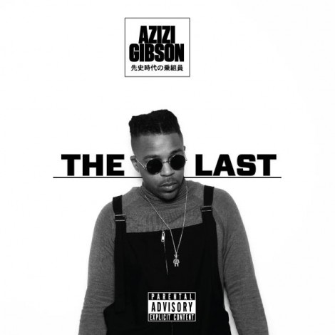 Azizi Gibson – The Last