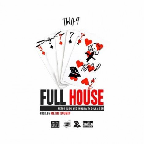 Two-9 – Full House (Feat. Wiz Khalifa & Ty Dolla $ign)