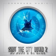 Dorrough Music – Shut The City Down 2
