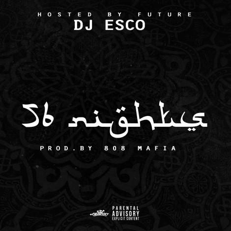 DJ Esco & Future – 56 Nights