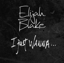 Elijah Blake – I Just Wanna…
